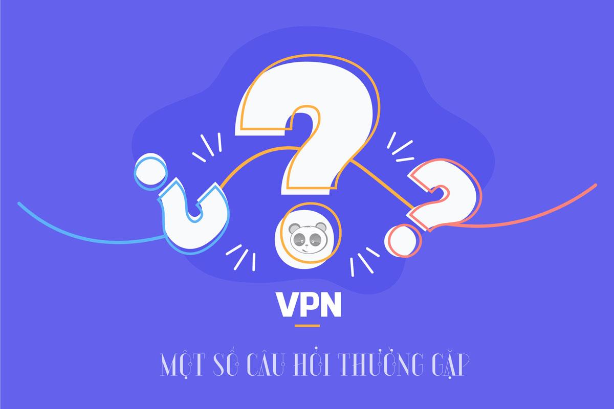 Một số câu hỏi thường gặp về VPN.